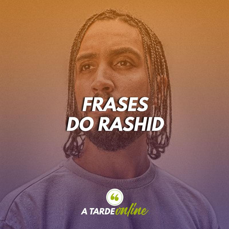 Frases do Rashid